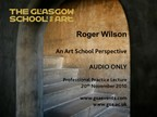 Roger Wilson - 'An Art School Perspective'