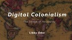 Digital Colonialism: The Threat of Neutrality