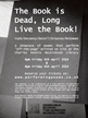 The Book is Dead, Long Live the Book!